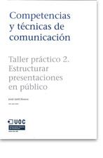 UOC-Competencias-y-técnicas-de-comunicación.-Taller-Práctico-Estructurar-presentaciones-en-publico